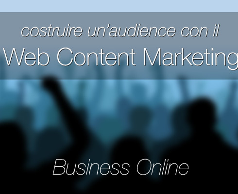Content-web-marketing-e-business-online-costruire-audience