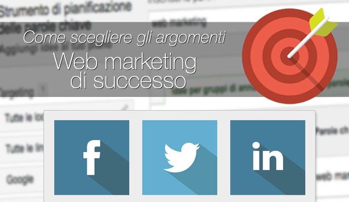 web-marketing-di-successo-come-scegliere-gli-argomenti