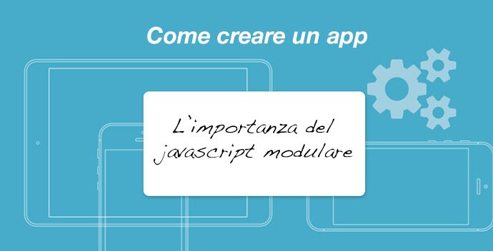 come-creare-un'app-il-javascript-modulare